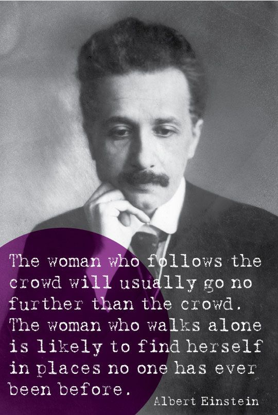 THE WOMAN WHO FOLLOWS THE CROWD...